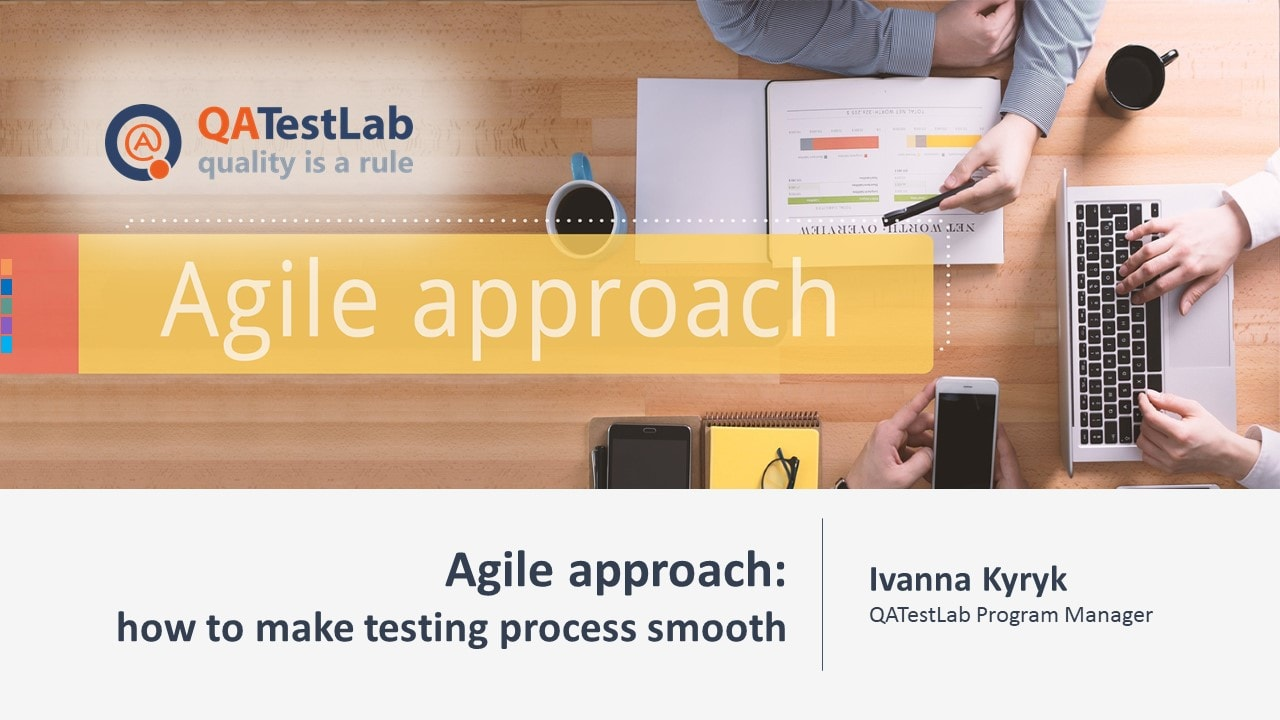 Agile approach: how to make testing process smooth