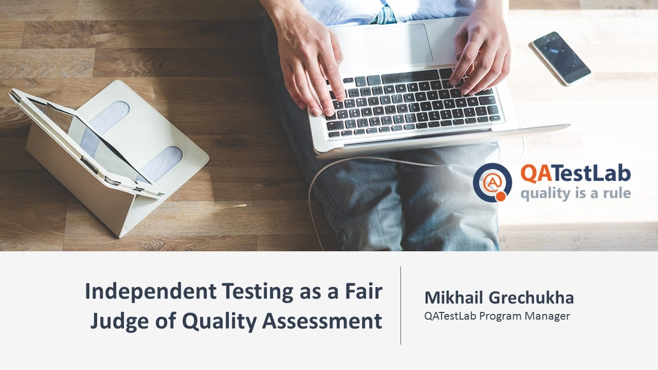 Independent Testing as a Fair Judge of Quality Assessment