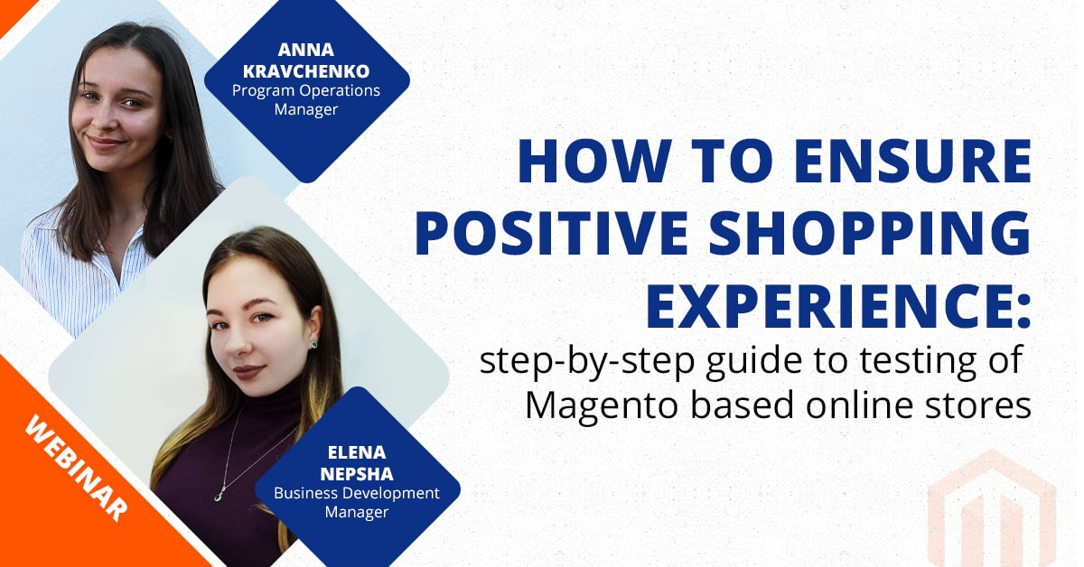 How to ensure a positive shopping experience: step-by-step guide on testing of Magento based online stores