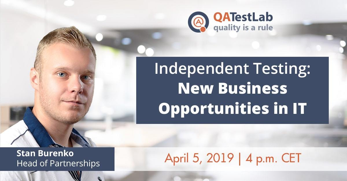 Independent Testing: New Business Opportunities in IT