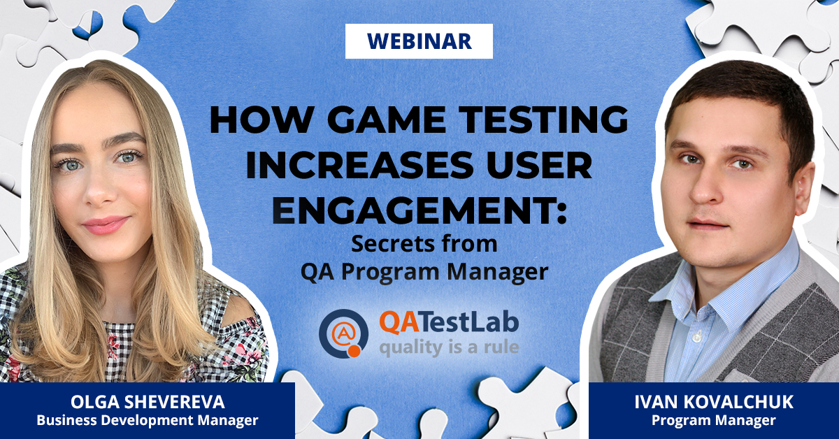 How Game Testing Increases User Engagement: Secrets from QA Program Manager